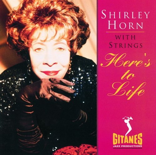 "Shirley Horn ""Here's to Life"" (PolyGram Records, Verve Music Group, Universal Music Group)"
